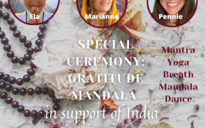SPECIAL CEREMONY in support for India: GRATITUDE MANDALA / Friday May 21th @3pm CEST / 9 am Eastern / 6 am Pacific / 6.30 pm India